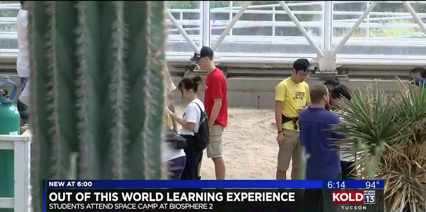 Kyle Rine and Space Camp Participants in the B2 Desert Biome (Photo Credit: KOLD13 News)